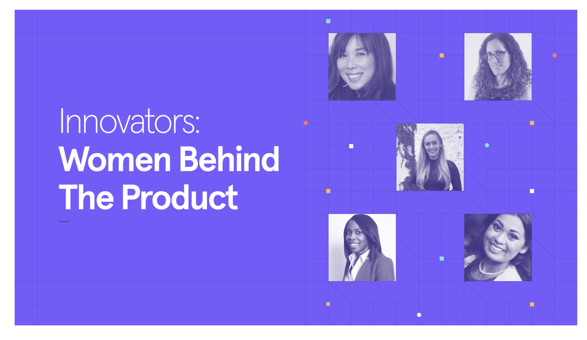 Innovators: Women Behind the Product